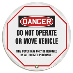 OSHA Danger Steering Wheel Message Cover: Do Not Operate Or Move Vehicle