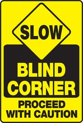 Slow Traffic Safety Sign: Blind Corner - Proceed With Caution