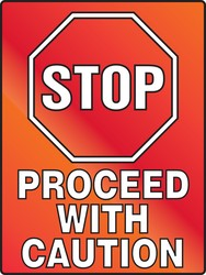 Stop Fluorescent Alert Sign: Proceed With Caution