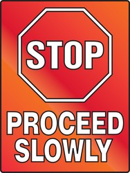 Stop Fluorescent Alert Sign: Proceed Slowly